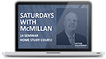 Saturdays with McMillan: 14 Seminar Home Study Course